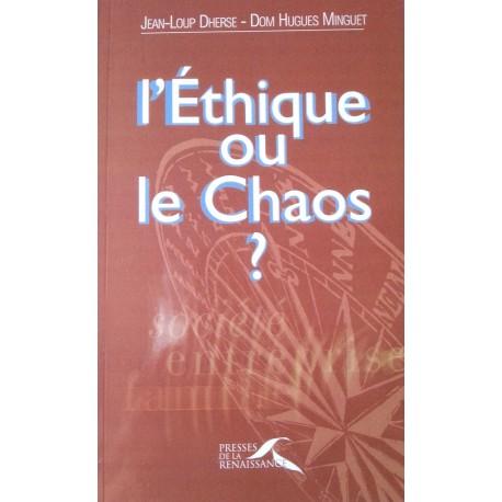 L'Ethique ou le Chaos ? Livre de Jean-Loup Dherse et F. Hugues Minguet
